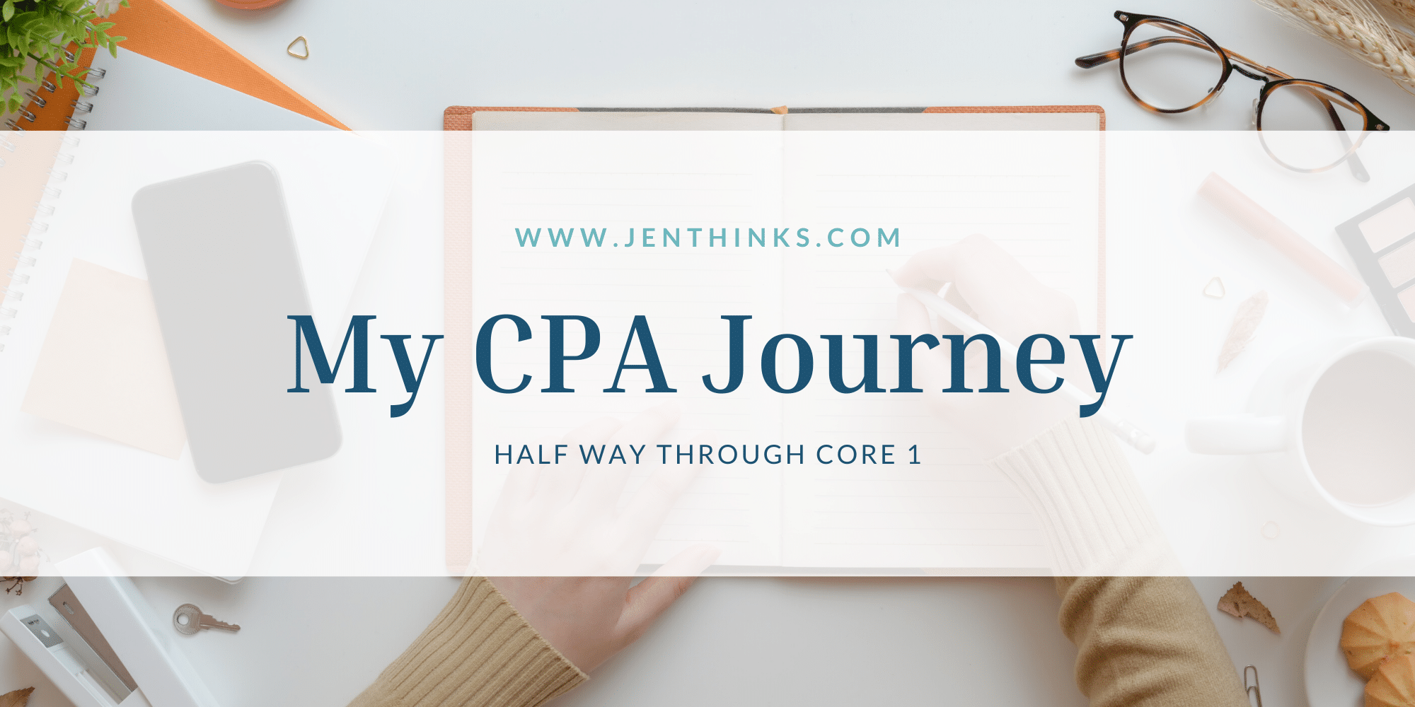 My CPA Journey – The Beginning – Oct 2019