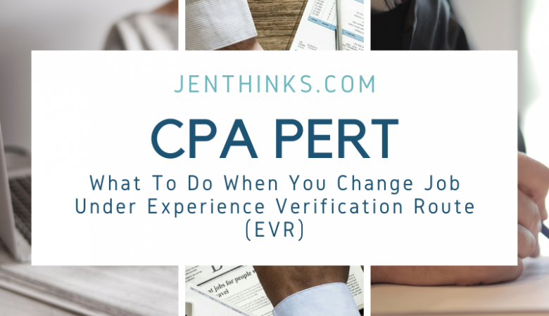 CPA PERT What To Do When You Change Job Under Experience Verification Route (EVR)