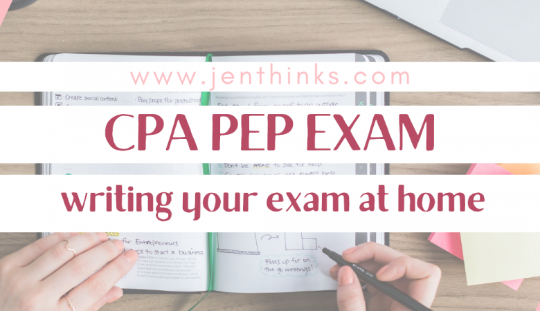 CPA EXAM What To Expect When You Write Your Exam At Home