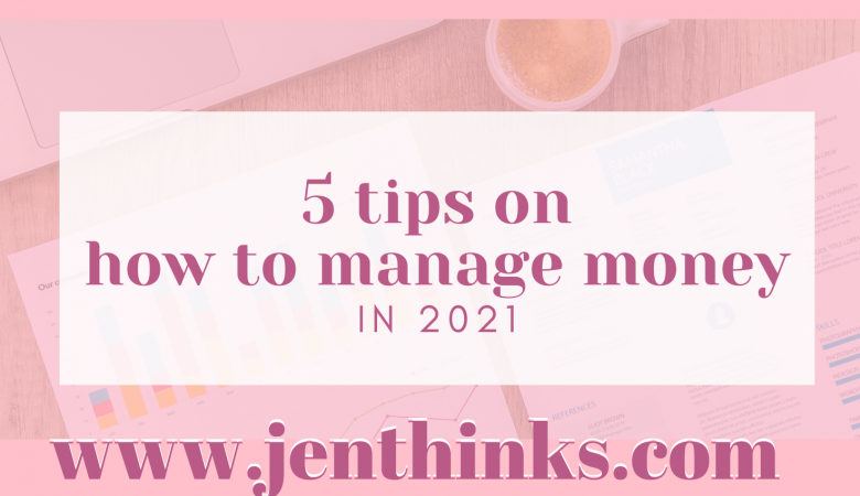 5 Tips on How to Manage Money in 2021