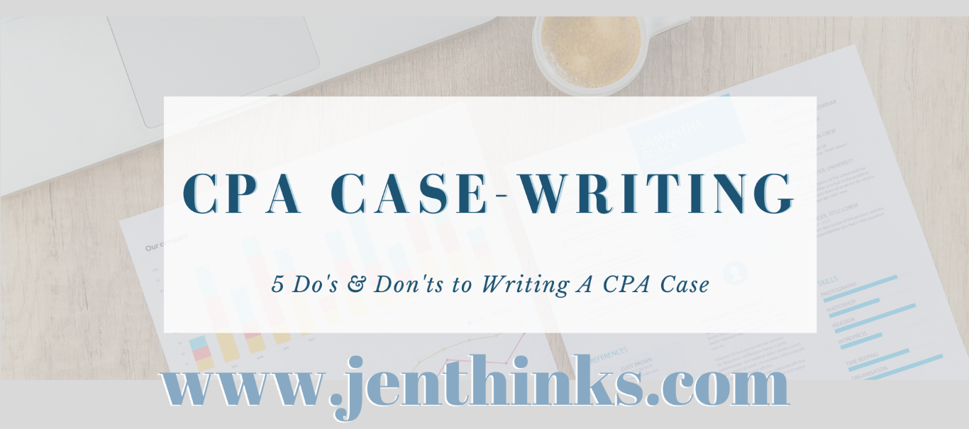 CPA Case Writing Tips